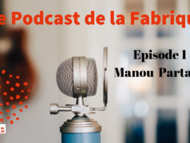 PODCAST LA FABRIQUE_Episode1